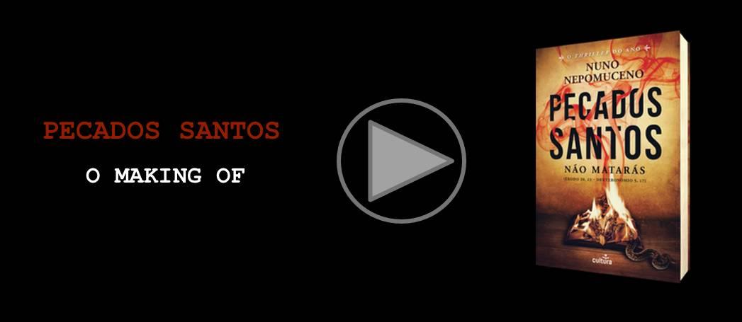 Pecados Santos — O Making Of
