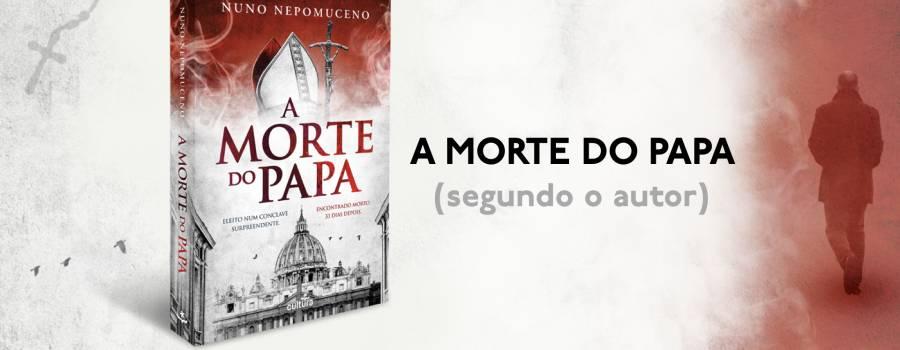 A Morte do Papa (segundo o autor)