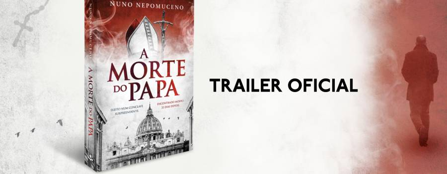A Morte do Papa – Trailer oficial.
