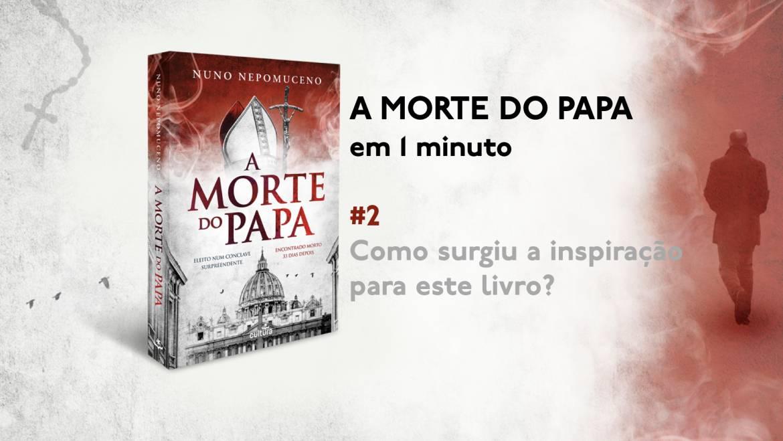 #2 A Morte do Papa em 1 minuto