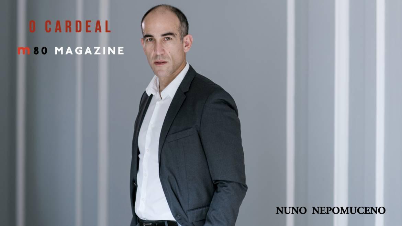 O Cardeal – M80 Magazine, por Ana Bernardino.