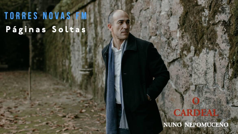 O Cardeal – Páginas Soltas, Torres Novas FM.