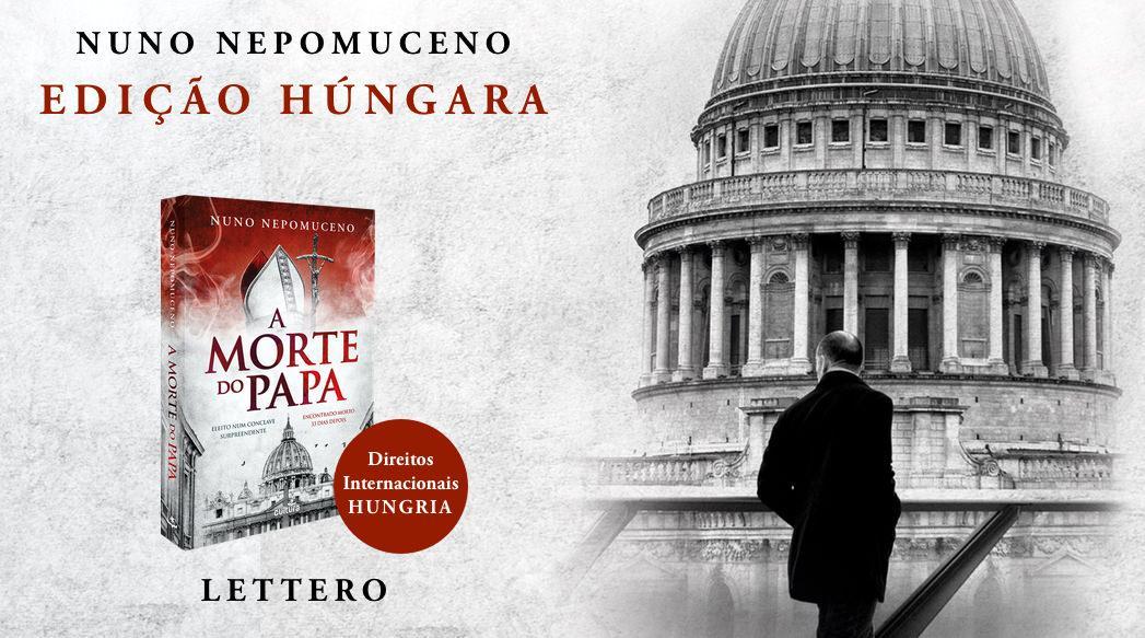A Morte do Papa. Direitos internacionais vendidos para a Hungria.